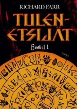 Farr, Richard - Tulenetsijät: Baabel 1, e-kirja
