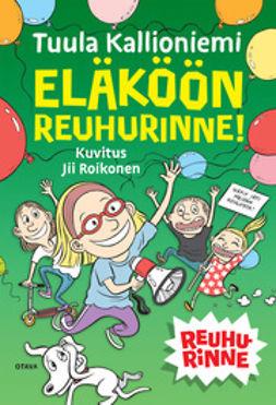 Kallioniemi, Tuula - Eläköön Reuhurinne!, e-kirja