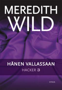 Wild, Meredith - Hacker 3: Hänen vallassaan, e-bok