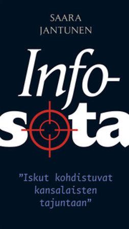 Jantunen, Saara - Infosota, ebook