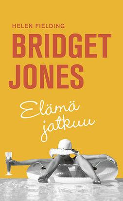 Fielding, Helen - Bridget Jones - Elämä jatkuu, e-kirja
