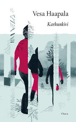 Haapala, Vesa - Karhunkivi, ebook