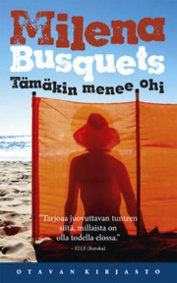 Busquets, Milena - Tämäkin menee ohi, ebook