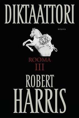 Harris, Robert - Diktaattori: Rooma III, ebook