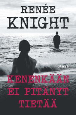 Knight, Renée - Kenenkään ei pitänyt tietää, e-kirja