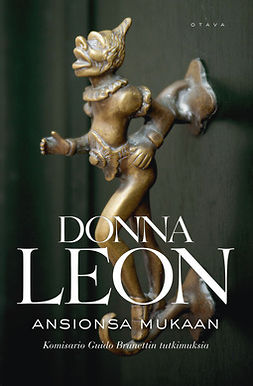 Leon, Donna - Ansionsa mukaan: Komisario Guido Brunettin tutkimuksia, e-kirja