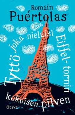 Puértolas, Romain - Tyttö joka nielaisi Eiffel-tornin kokoisen pilven, e-kirja