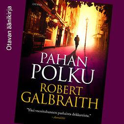 Galbraith, Robert - Pahan polku, äänikirja