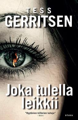 Gerritsen, Tess - Joka tulella leikkii, e-kirja