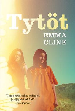Cline, Emma - Tytöt, e-kirja