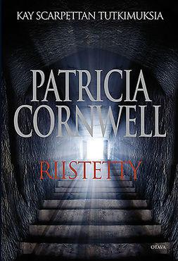 Cornwell, Patricia - Riistetty, e-kirja
