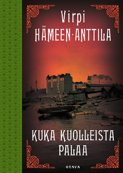 Hämeen-Anttila, Virpi - Kuka kuolleista palaa: Karl Axel Björkin tutkimuksia, osa kolme, e-kirja