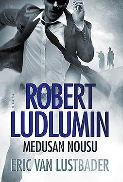 Lustbader, Eric van - Robert Ludlumin Medusan nousu, e-kirja
