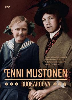 Mustonen, Enni - Ruokarouva, e-bok