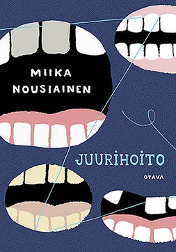 Nousiainen, Miika - Juurihoito: Suku- ja hammaslääkäriromaani, e-kirja