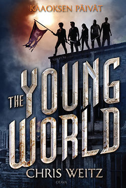 Weitz, Chris - The Young World 1: Kaaoksen päivät, e-kirja