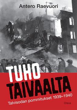 Tuho taivaalta : talvisodan pommitukset 1939-1940