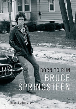 Springsteen, Bruce - Born to Run: Omaelämäkerta, ebook