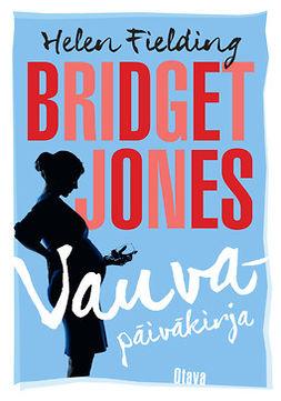 Fielding, Helen - Bridget Jones - Vauvapäiväkirja, e-kirja