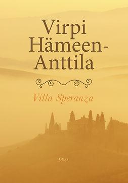 Hämeen-Anttila, Virpi - Villa Speranza, e-kirja
