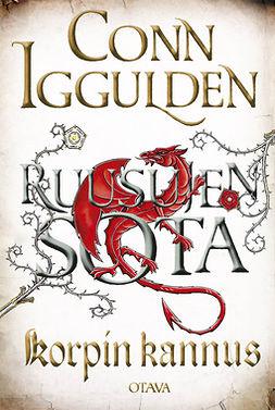 Iggulden, Conn - Ruusujen sota IV - Korpin kannus, e-kirja