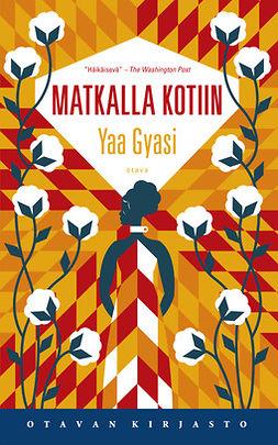 Gyasi, Yaa - Matkalla kotiin, e-kirja
