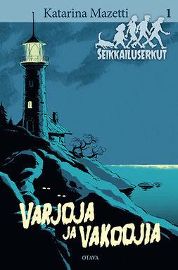 Mazetti, Katarina - Varjoja ja vakoojia: Seikkailuserkut 1, ebook