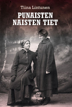 Lintunen, Tiina - Punaisten naisten tiet, e-bok