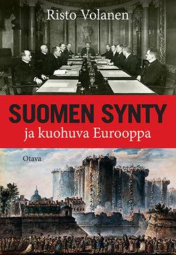 Volanen, Risto - Suomen synty ja kuohuva Eurooppa, e-kirja