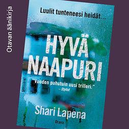 Lapena, Shari - Hyvä naapuri, audiobook