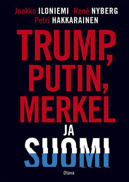Hakkarainen, Petri - Trump, Putin, Merkel ja Suomi, e-kirja