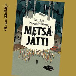 Nousiainen, Miika - Metsäjätti, äänikirja