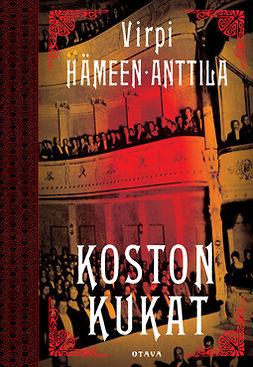 Hämeen-Anttila, Virpi - Koston kukat, e-kirja