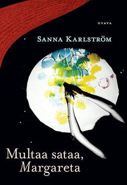 Karlström, Sanna - Multaa sataa, Margareta, e-kirja
