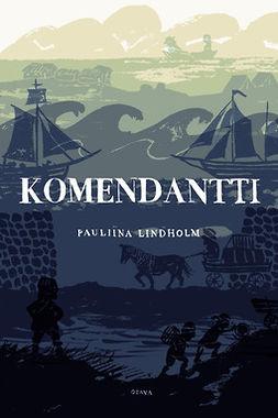 Lindholm, Pauliina - Komendantti, e-kirja