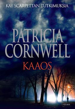 Cornwell, Patricia - Kaaos, e-kirja