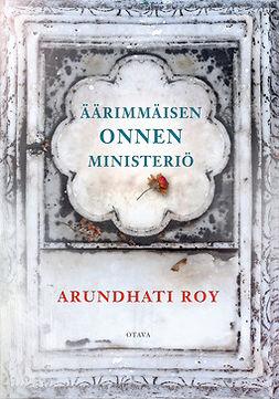 Roy, Arundhati - Äärimmäisen onnen ministeriö, e-kirja