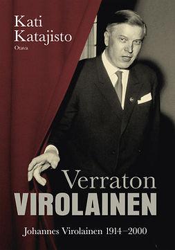 Verraton Virolainen: Johannes Virolainen 1914-2000