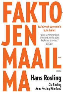 Rosling, Hans - Faktojen maailma: Asiat ovat paremmin kuin luulet, e-kirja