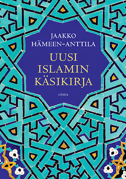 Hämeen-Anttila, Jaakko - Uusi islamin käsikirja, e-bok
