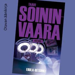 Soininvaara, Taavi - Ebola-Helsinki, äänikirja