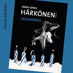 Härkönen, Anna-Leena - Valomerkki, äänikirja