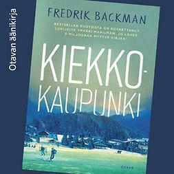 Backman, Fredrik - Kiekkokaupunki, äänikirja