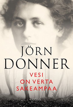 Donner, Jörn - Vesi on verta sakeampaa, ebook