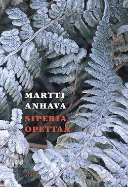 Anhava, Martti - Siperia opettaa, e-kirja