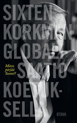 Korkman, Sixten - Globalisaatio koetuksella: Miten pärjää Suomi?, e-bok