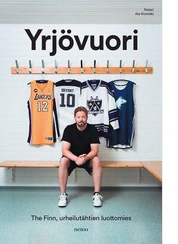 Ala-Kivimäki, Petteri - Yrjövuori: The Finn, urheilutähtien luottomies, e-kirja