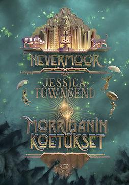 Townsend, Jessica - Nevermoor: Morriganin koetukset, e-kirja