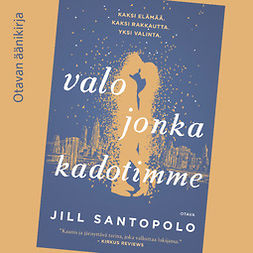 Santopolo, Jill - Valo jonka kadotimme, audiobook