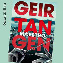 Tangen, Geir - Maestro, äänikirja
